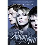 The Indigo Spell (Bloodlines, Book 3)by Richelle Mead