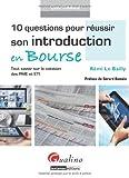 echange, troc Rémi Le Bailly - 10 questions pour réussir son introduction en Bourse : Tout savoir sur la cotation des PME et ETI