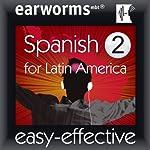 Spanish (Latin American), Volume 2 |  earworms Learning