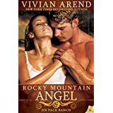 Rocky Mountain Angel (Six Pack Ranch) ~ Vivian Arend