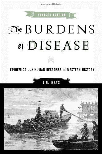 The Burdens Of Disease: Epidemics And Human Response In Western History