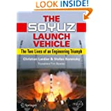The Soyuz Launch Vehicle: The Two Lives of an Engineering Triumph (Springer Praxis Books / Space Exploration)