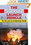 The Soyuz Launch Vehicle: The Two Liv...