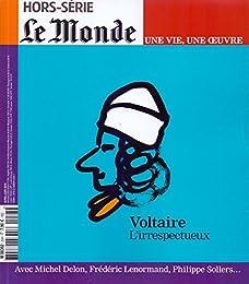 Le Monde Hs Vie/Oeuvre N 25 Voltaire (Mars 2015)