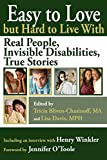 img - for Easy to Love but Hard to Live With: Real People, Invisible Disabilities, True Stories book / textbook / text book