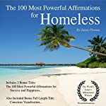 Affirmation - The 100 Most Powerful Affirmations for Homeless: Including 2 Positive & Affirmative Action Bonus Books on Success & Happiness, Also Included Conscious Visualization | Jason Thomas