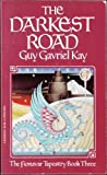 The Darkest Road (0002232766) by Guy Gavriel Kay