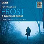 Frost: A Touch of Frost: Classic Radio Crime | R D Wingfield