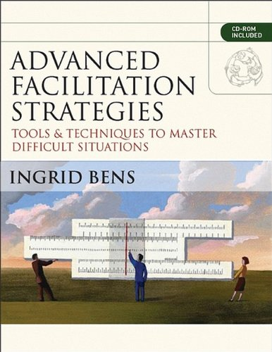 Advanced Facilitation Strategies: Tools and Techniques to...