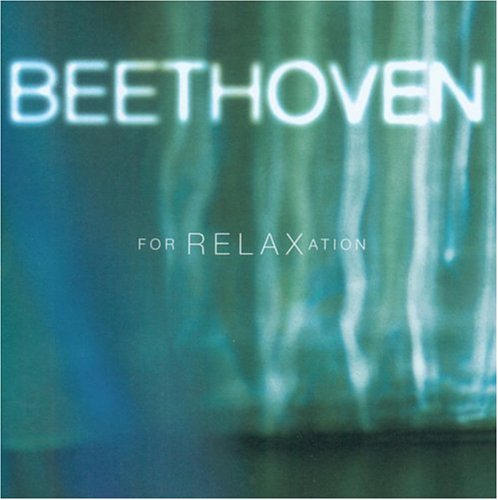 Beethoven - Beethoven for Relaxation - Zortam Music