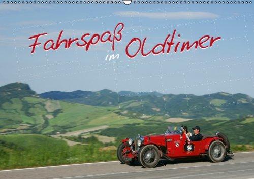 Fahrspaß im Oldtimer (Wandkalender 2013 DIN