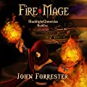 Fire Mage: Blacklight Chronicles, Book 1 (       UNABRIDGED) by John Forrester Narrated by Dennis Kleinman