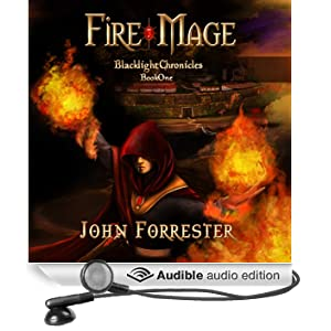 Fire Mage: Blacklight Chronicles, Book 1 (Unabridged)