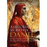 A história secreta de Dante: Revelando os mistérios do inferno na vida real