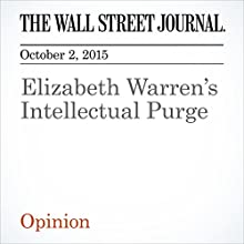 Elizabeth Warren's Intellectual Purge (       UNABRIDGED) by  The Wall Street Journal Narrated by Fleet Cooper