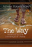 The Way: Leader Guide: Walking in the Footsteps of Jesus
