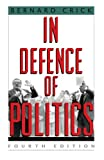 In Defence of Politics (0226120678) by Bernard Crick
