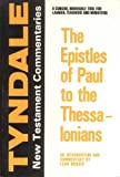 The Epistles of Paul to the Thessalonians: An Introduction and Commentary (Tyndale New Testament Commentaries) (0802814123) by Morris, Leon