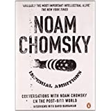 Imperial Ambitions: Conversations with Noam Chomsky on the Post 9/11 Worldby Noam Chomsky