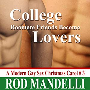 College Roommate Friends Become Lovers: A Modern Gay Sex Christmas Carol #3 | [Rod Mandelli]