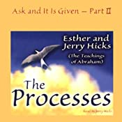 The Processes: Ask and It Is Given, Volume 2 | [Esther Hicks, Jerry Hicks]