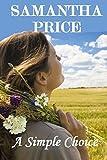 A Simple Choice: An Amish Romance (Amish Romance Secrets) (Volume 1)