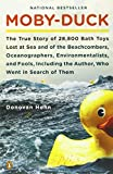 img - for Moby-Duck: The True Story of 28,800 Bath Toys Lost at Sea and of the Beachcombers, Oceanographers, Environmentalists, and Fools, by Donovan Hohn (2012-02-28) book / textbook / text book
