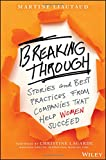 img - for Breaking Through: Stories and Best Practices From Companies That Help Women Succeed book / textbook / text book