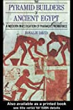 The Pyramid Builders of Ancient Egypt: A Modern Investigation of Pharaoh's Workforce (0415152925) by Dr A Rosalie David