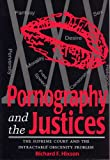 Image of Pornography and the Justices: The Supreme Court and the Intractable Obscenity Problem