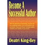 Become A Successful Author ~ Deatri King-Bey