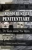 "The Missouri State Penitentiary: 170 Years inside ""The Walls"" (MISSOURI HERITAGE READERS)"