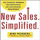New Sales. Simplified.: The Essential Handbook for Prospecting and New Business Development Hörbuch von Mike Weinberg Gesprochen von: Mike Weinberg