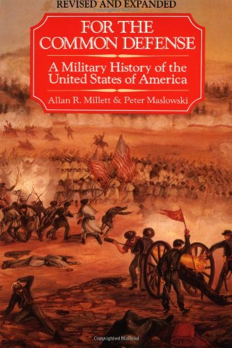 For the Common Defense: A Military History of the United...