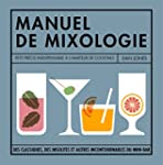 Petit manuel de mixologie: La bible d...