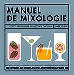 MANUEL DE MIXOLOGIE : PETIT PR�CIS IN...
