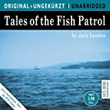 "Tales of the Fish Patrol / Fischpatrouille. MP3-CD. Die englische Originalfassung ungek�rztvon ""Jack London"""