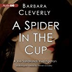 A Spider in the Cup: The Joe Sandilands Murder, Book 11 (       UNABRIDGED) by Barbara Cleverly Narrated by Steven Crossley