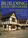 img - for Building Your Own Home: The Essential Guide to Anyone Wanting to Build a Home for Themselves by David Snell (1999-05-06) book / textbook / text book