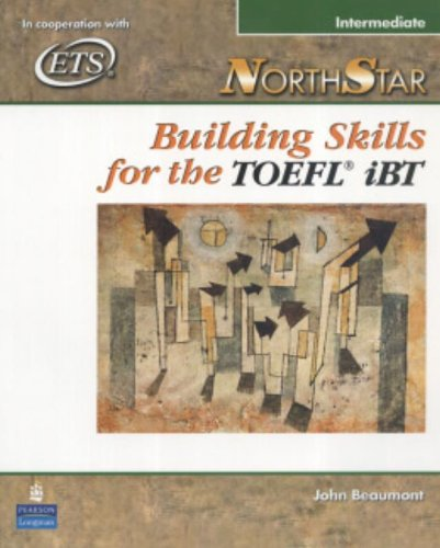NorthStar Building Skills for the TOEFL iBT, Intermediate...