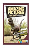 img - for Amazing Pictures and Facts About Dinosaurs: The Most Amazing Fact Book for Kids About Dinosaurs book / textbook / text book