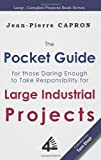 img - for The Pocket Guide for Large Industrial Projects (for those Daring Enough to Take Responsibility for them) book / textbook / text book