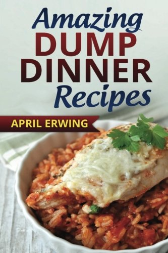 Dump Dinner Recipes April