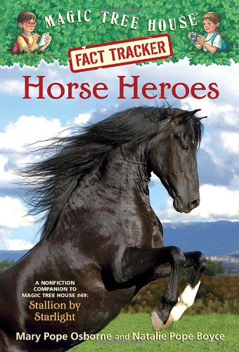 Horse Heroes: A Nonfiction Companion to Magic Tree House #49: Stallion by Starlight (Magic Tree House (R) Fact Tracker) (Magic Tree House Volcano compare prices)