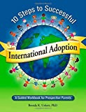 img - for 10 Steps to Successful International Adoption: A Guided Workbook for Prospective Parents by Brenda K. Uekert(May 8, 2007) Paperback book / textbook / text book
