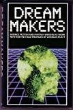 Dream Makers: Science Fiction and Fantasy Writers at Work (0804427453) by Platt, Charles