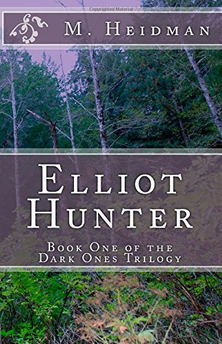 Elliot Hunter: Volume 1 (The Dark Ones)