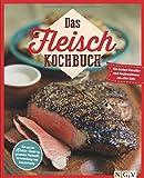 Das Fleisch-Kochbuch: Die besten Klassiker und Neukreationen aus aller Welt. Das ganze Know-how zu gesunder Herkunft, Verwendung und Zubereitung