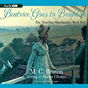 Beatrice Goes to Brighton: The Traveling Matchmaker, Book 4 | [M. C. Beaton]
