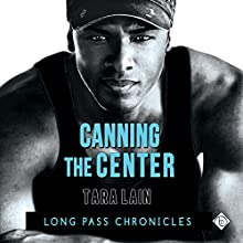 Canning the Center: Long Pass Chronicles (       UNABRIDGED) by Tara Lain Narrated by John-Paul Barrel